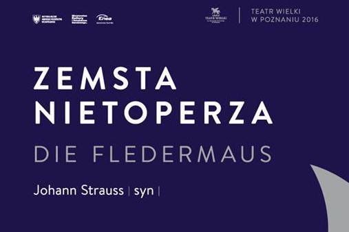 zemsta nietoperza - Teatr Wielki w Poznaniu