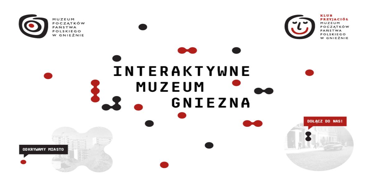 Interaktywne Muzeum Gniezna - Muzeum Początków Państwa Polskiego w Gnieźnie