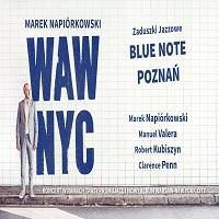 2 LISTOPADA, KONCERT MAREK NAPIÓRKOWSKI WAW-NYC, BLUE NOTE