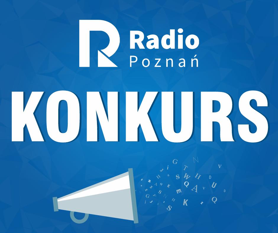 KONKURS ZAPOWIEDŹ - Radio Poznań