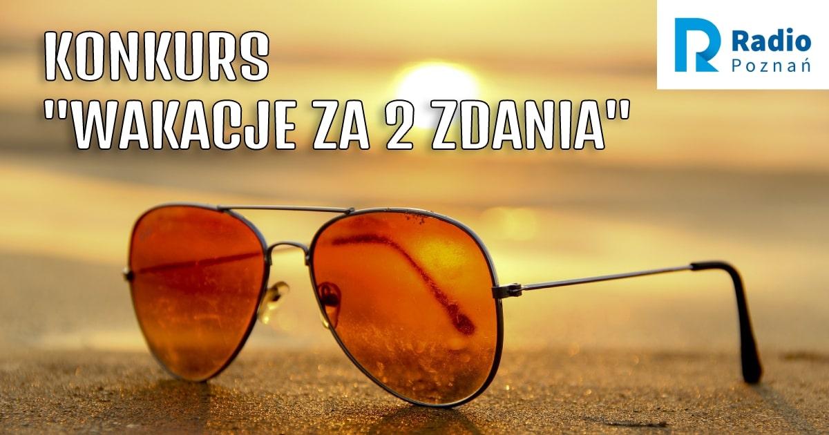 konkurs wakacje za 2 zdania - Radio Poznań