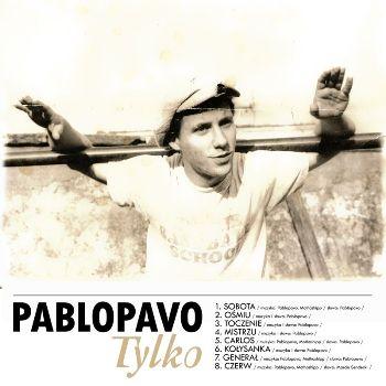 Pablopavo - Tylko