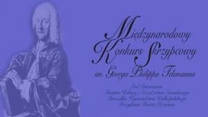25-27 MARCA, XIV MIĘDZYNARODOWY KONKURS SKRZYPCOWY IM. GEORGA PHILIPPA TELEMANNA
