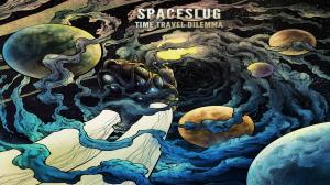 Spaceslug, Time Travel Dilemma, 2017