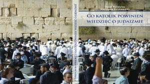 Co katolik powinien wiedzieć o judaizmie?