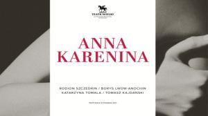 Anna Karenina w Teatrze Wielkim w Poznaniu!