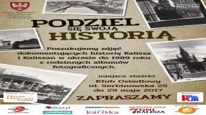 """14 CZERWCA - 31 LIPCA, WYSTAWA """"PODZIEL SIĘ SWOJĄ HISTORIĄ"""", KALISZ"""