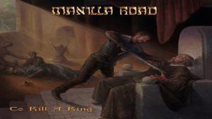"""Manilla Road, """"To Kill a King"""""""