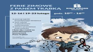 12-23 LUTEGO, ZIMOWE FERIE Z PANEM TRĄBKĄ