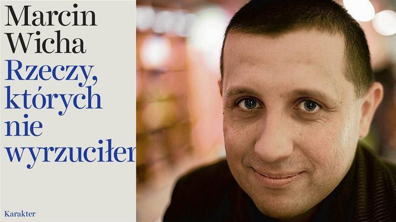 Marcin Wicha, Rzeczy, których nie wyrzuciłem - Wydawnictwo Karakter 2017