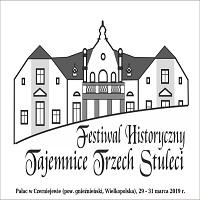 29-31 MARCA, FESTIWAL HISTORYCZNY TAJEMNICE TRZECH STULECI