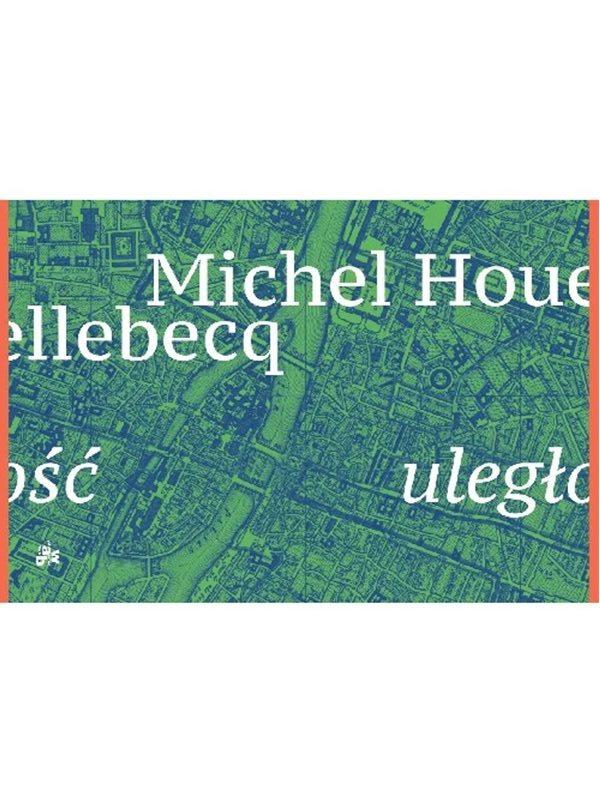 uległość michell houllebecq - Wydawnictwo W.A.B.