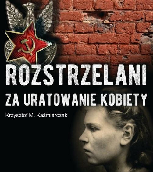 Rozstrzelani za uratowanie kobiety - Leszno.pl