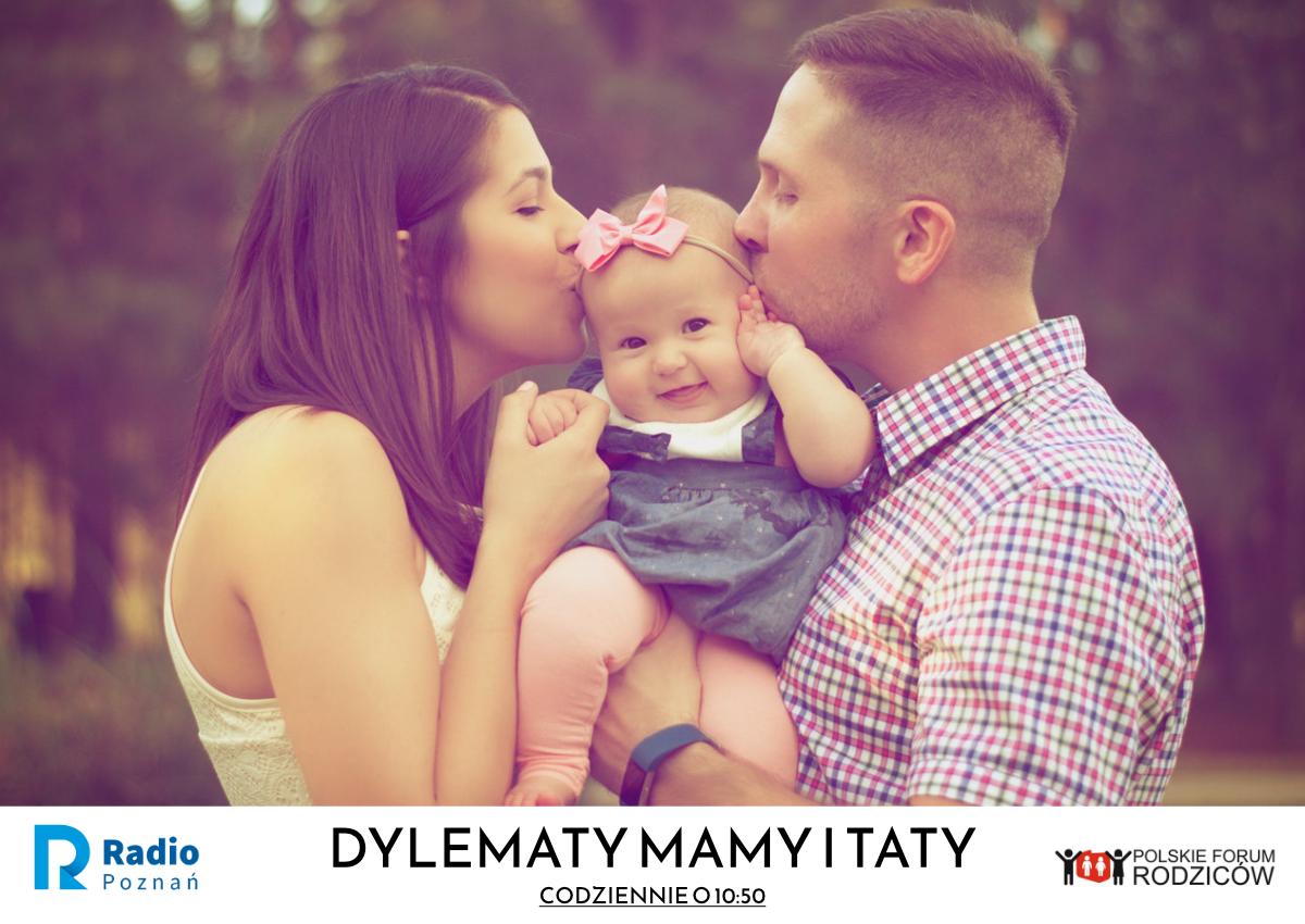 dylematy mamy i taty - Radio Poznań