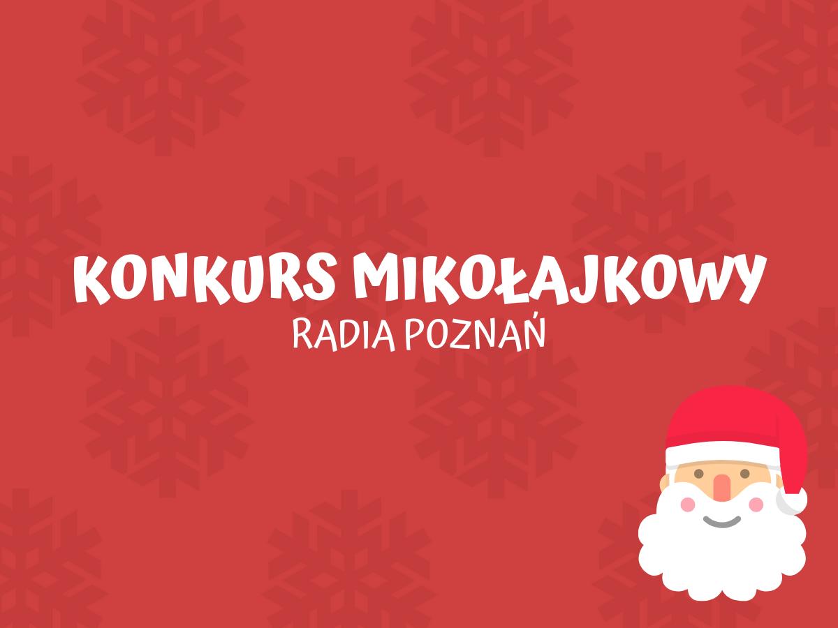 konkurs mikołajkowy radia poznań - Radio Poznań