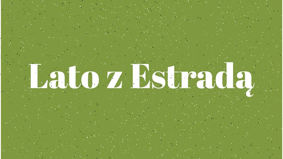Lato z Estradą - FB: Lato z Estradą