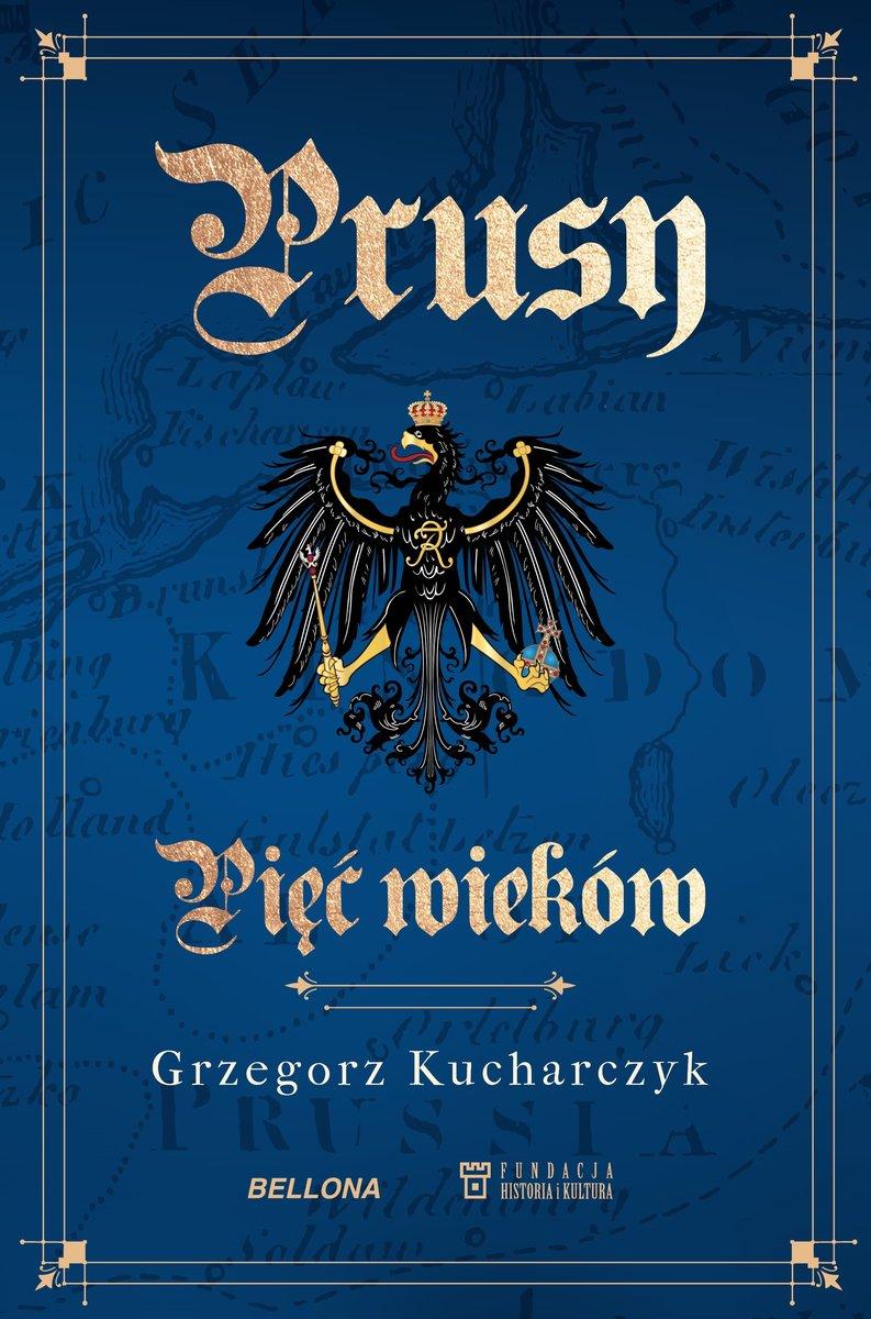 """Grzegorz Kucharczyk: """"Prusy, pięć wieków"""" - Okładka"""