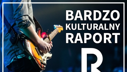 Bardzo kulturalny raport - 2.07.2020