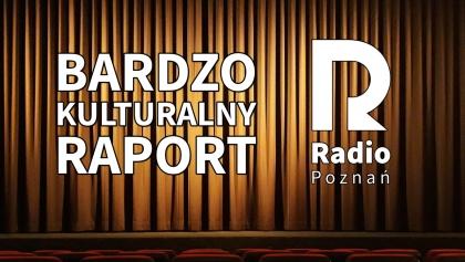 Bardzo kulturalny raport - 10.07.2020