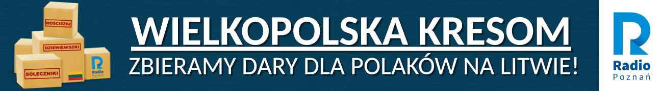 https://radiopoznan.fm/topTemat/dary-litwa-2019